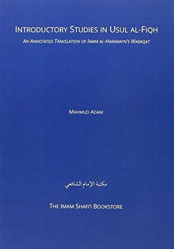 9780993004100: Introductory Studies in Usul-Al Fiqh: An Annotated Translation of Imam Al-Haramayn's Al-Waraqat