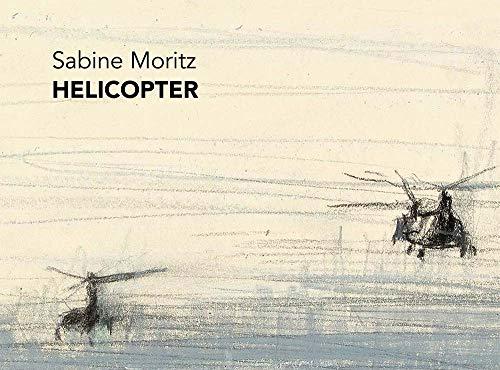 Sabine Moritz: Helicopter: Sabine Moritz