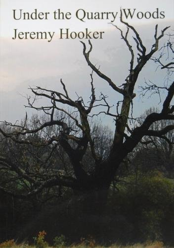 Under the Quarry Woods (Paperback): Jeremy Hooker