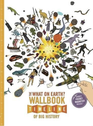 9780993019951: The What on Earth? Wallbook Timeline of Big History: The Incredible Story of Planet Earth from the Big Bang to the Present Day