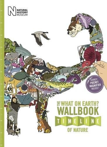 9780993019968: The What on Earth? Wallbook Timeline of Nature: The Astonishing Natural History of the Earth from the Dawn of Life to the Present Day