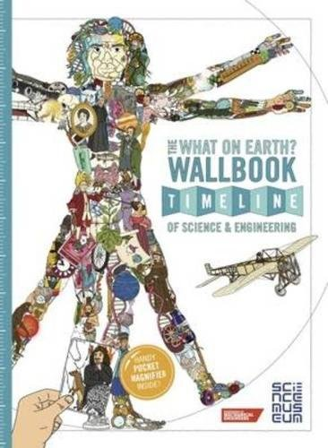 9780993019982: The What on Earth? Wallbook Timeline of Science & Engineering: The Amazing Story of Human Invention from the Stone Age to the Present Day