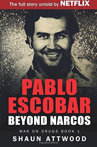 9780993021527: Pablo Escobar: Beyond Narcos (War on Drugs)