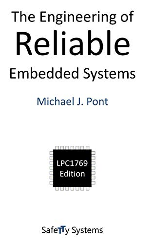 9780993035500: The Engineering of Reliable Embedded Systems: LPC1769 Edition