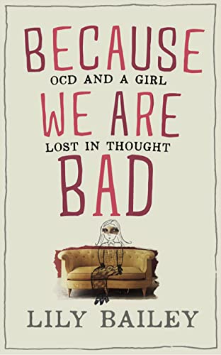 9780993040726: Because We Are Bad: OCD and a Girl Lost in Thought