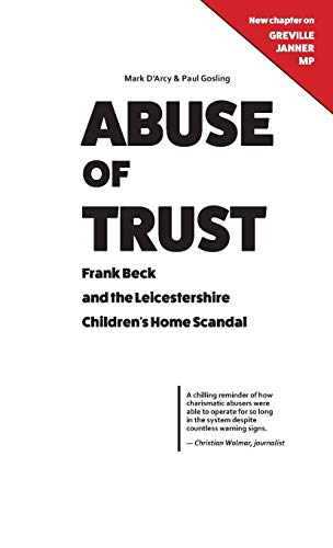 9780993040788: Abuse of Trust: Frank Beck and the Leicestershire Children's Home Scandal (New Chapter on Greville Janner MP)