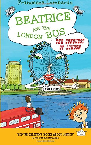 Beatrice and the London Bus - The Conquest of London - Vol. 3: Lombardo, Francesca