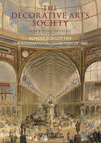 Almost Forgotten: The International Exhibition of 1862: Davis, John R.,