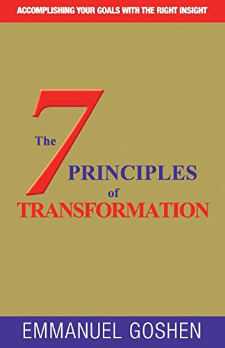 9780993066177: THE 7 PRINCIPLES OF TRANSFORMATION: ACCOMPLISHING YOUR GOALS WITH THE RIGHT INSIGHT .