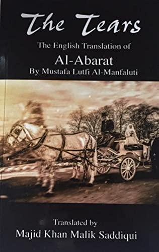 The Tears, The English Translation of Al-Abarat: Mustafa Lutfi Al-Manfaluti