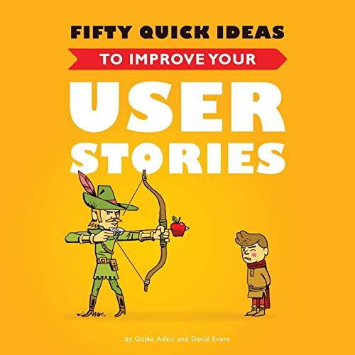 Fifty Quick Ideas to Improve Your User: Gojko Adzic, David