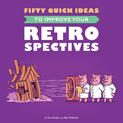 9780993088124: Fifty Quick Ideas To Improve Your Retrospectives