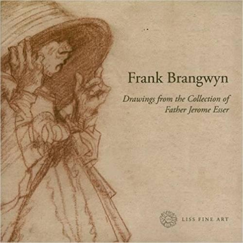 Frank Brangwyn Drawings from the Collection of: Llewellyn, Sacha; Liss,