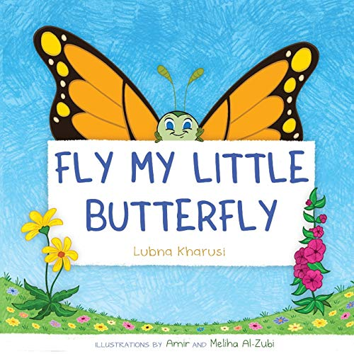 Fly My Little Buttefly (Paperback): Lubna Kharusi