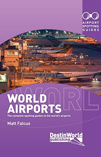 9780993095030: World Airports Spotting Guides