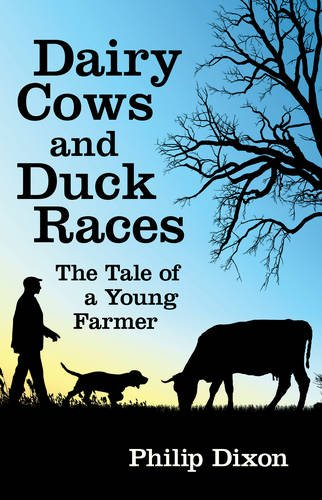 9780993101885: Dairy Cows and Duck Races: The Tale of a Young Farmer