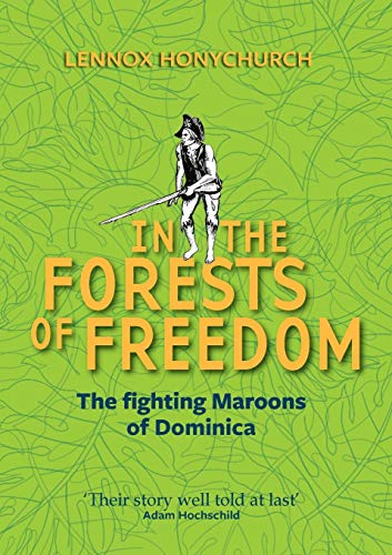 In the Forests of Freedom: The Fighting: Lennox Honychurch