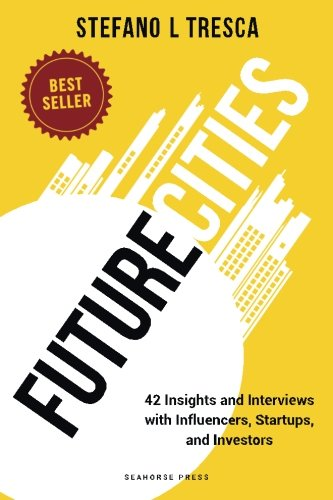 9780993109539: Future Cities: Interviews with Startups, Investors, Influencers