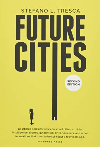 9780993109584: Future Cities: 42 Insights and Interviews with Influencers, Startups, Investors
