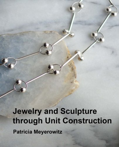 9780993112713: Jewelry and Sculpture Through Unit Construction