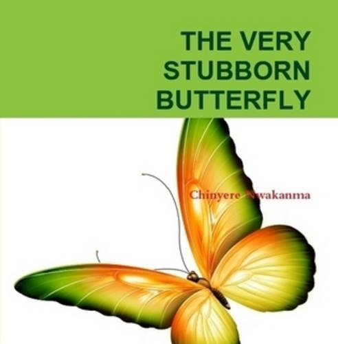 9780993130861: The Very Stubborn Butterfly