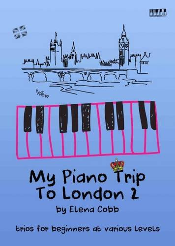 My Piano Trip to London: Book 2: