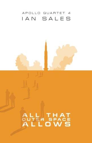 All That Outer Space Allows: Volume 4 (Apollo Quartet): Sales, Ian