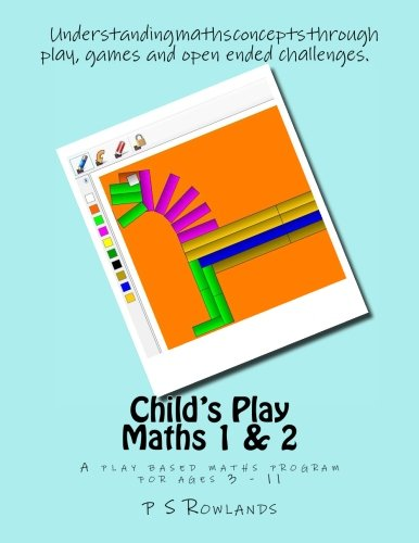 9780993142871: Child's Play Maths 1 & 2: A play based maths program for ages 3 - 11