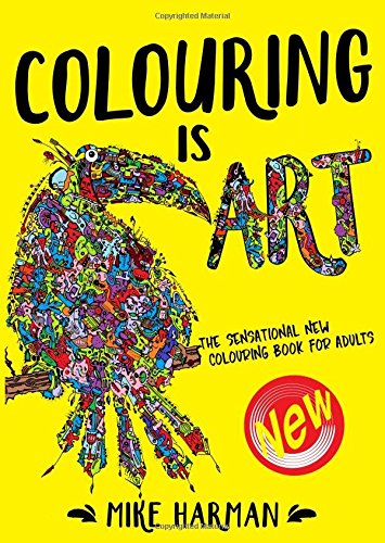 9780993152528: Colouring is Art: The Sensational New Colouring Book for Adults