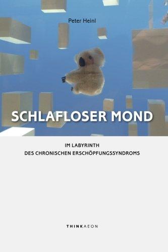 9780993153259: Schlafloser Mond: Im Labyrinth des Chronischen Erschöpfungssyndroms (German Edition)