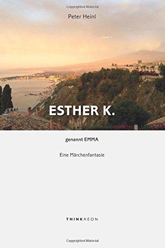 9780993153297: Esther K. genannt Emma: Eine Märchenfantasie