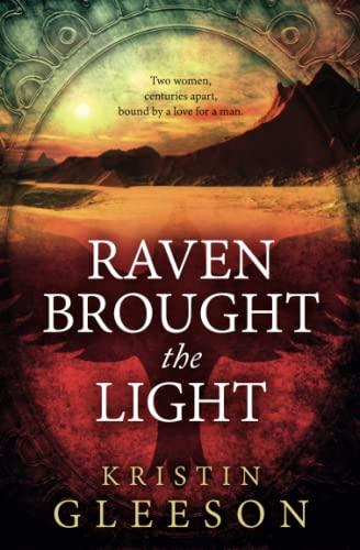 Raven Brought the Light (Paperback): Kristin Gleeson