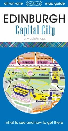 9780993161315: Edinburgh Capital City: Map Guide of What to See and How to Get There (City Quickmaps)