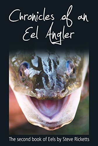 Chronicle of An Eel Angler (Hardcover): Steve Ricketts