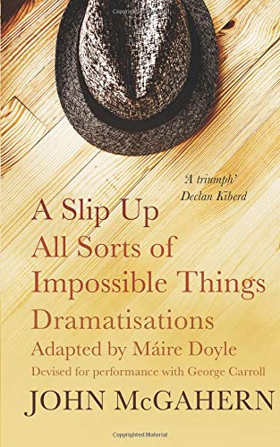 9780993171659: A Slip Up & All Sorts of Impossible Things: Dramatisations for Performance