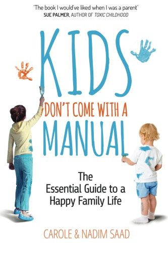 9780993174360: Kids Don't Come With a Manual: The Essential Guide to a Happy Family Life