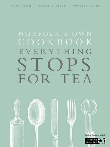 9780993177903: Norfolk's Own Cookbook: Everything Stops for Tea