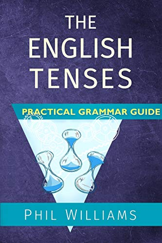 9780993180804: The English Tenses Practical Grammar Guide