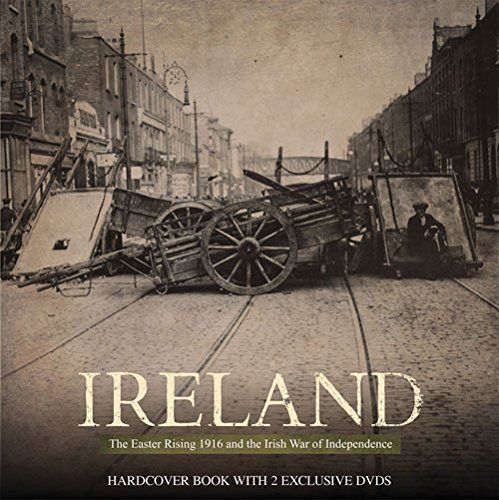9780993181252: Ireland: The Easter Rising 1916 and the Irish War of Independence