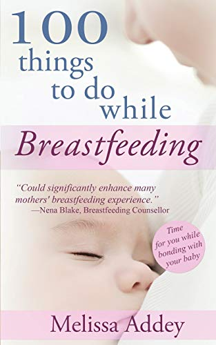 9780993181740: 100 Things to do while Breastfeeding