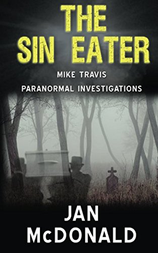 9780993190933: The Sin Eater (A Mike Travis Paranormal Investigation) (Volume 6)