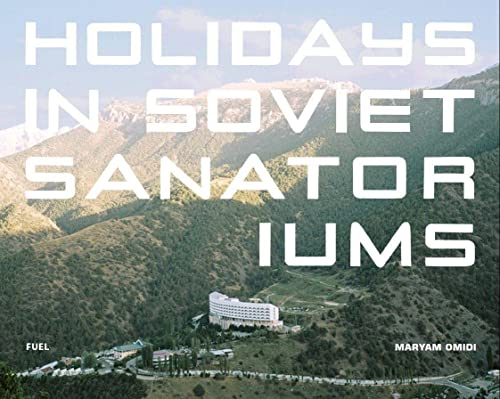 9780993191190: Holidays in Soviet Sanatoriums