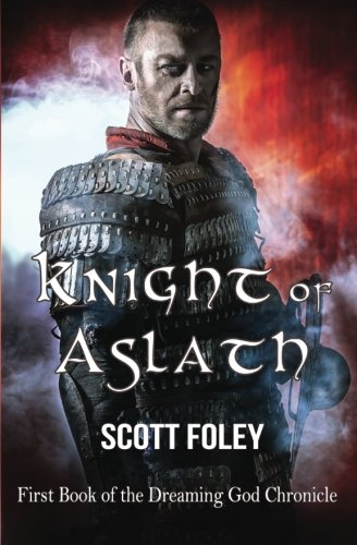9780993192111: Knight of Aslath (The Dreaming God Chronicle) (Volume 1)