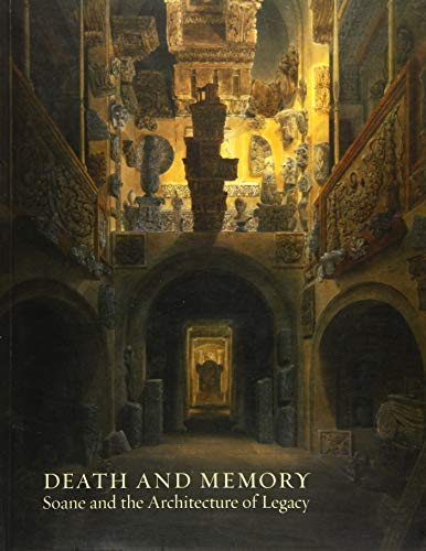 9780993204111: Death and Memory: Soane and the Architecture of Legacy