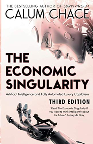 9780993211645: The Economic Singularity: Artificial intelligence and the death of capitalism