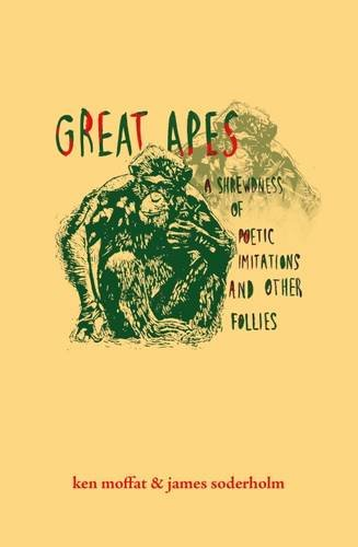 9780993216312: Great Apes: A Shrewdness of Poetic Imitations and Other Follies
