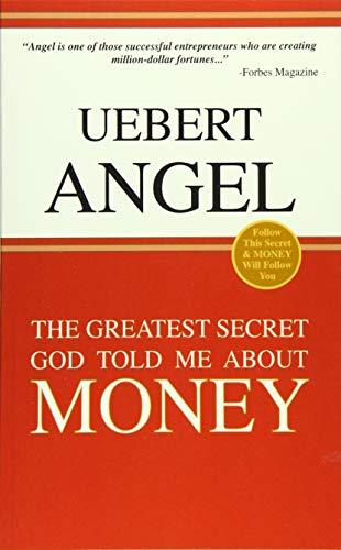 The Greatest Secret God Told Me about Money (Paperback)