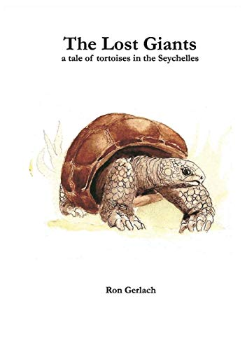 9780993220319: The Lost Giants: a tale of tortoises in the Seychelles