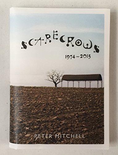 9780993232312: Scarecrows: 1974 - 2015