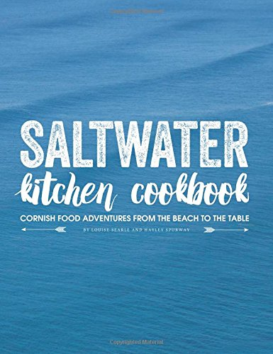 9780993233609: Saltwater Kitchen Cookbook: Cornish Food Adventures from the Beach to the Table